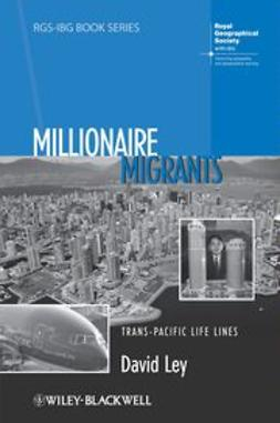 Ley, David - Millionaire Migrants: Trans-Pacific Life Lines, ebook