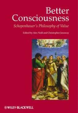 Janaway, Christopher - Better Consciousness: Schopenhauer's Philosophy of Value, ebook