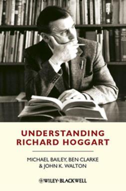 Bailey, Michael - Understanding Richard Hoggart: A Pedagogy of Hope, ebook