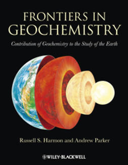 Harmon, Russell - Frontiers in Geochemistry: Contribution of Geochemistry to the Study of the Earth, ebook