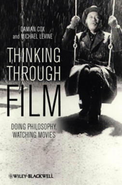 Cox, Damian - Thinking Through Film: Doing Philosophy, Watching Movies, ebook