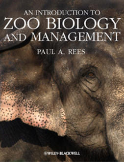 Rees, Paul A. - An Introduction to Zoo Biology and Management, ebook