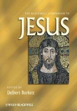 Burkett, Delbert - The Blackwell Companion to Jesus, ebook