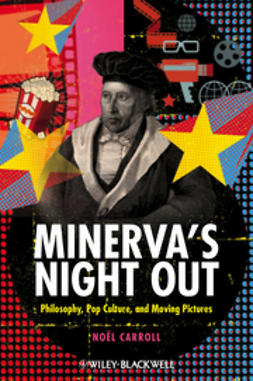 Carroll, Noël - Minerva's Night Out: Philosophy, Pop Culture, and Moving Pictures, ebook