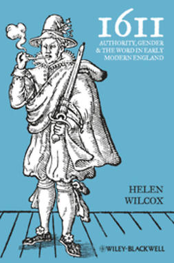 Wilcox, Helen - 1611: Authority, Gender and the Word in Early Modern England, e-bok