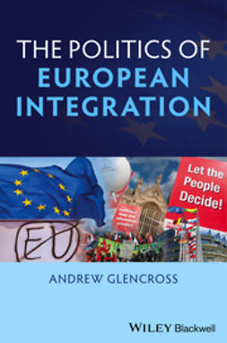 Glencross, Andrew - Politics of European Integration: Political Union or a House Divided, e-kirja