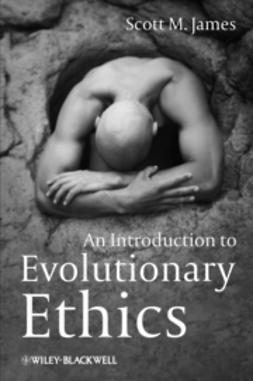 James, Scott M. - An Introduction to Evolutionary Ethics, ebook