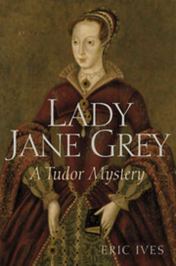 Ives, Eric - Lady Jane Grey: A Tudor Mystery, ebook