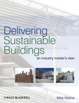 Malina, Mike - Delivering Sustainable Buildings: An Industry Insider's View, ebook