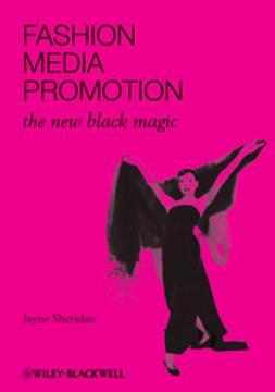 Sheridan, Jayne - Fashion, Media, Promotion: The New Black Magic, e-bok