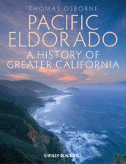Osborne, Thomas J. - Pacific Eldorado: A History of Greater California, ebook