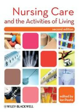 Peate, Ian - Nursing Care and the Activities of Living, ebook