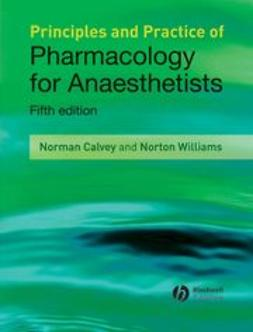 Calvey, Norman - Principles and Practice of Pharmacology for Anaesthetists, ebook