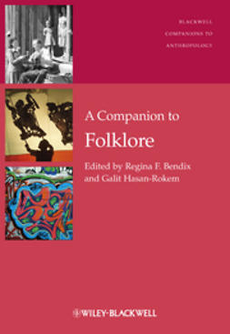 Bendix, Regina F. - A Companion to Folklore, ebook