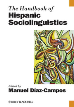 Diaz-Campos, Manuel - Handbook of Hispanic Sociolinguistics, ebook