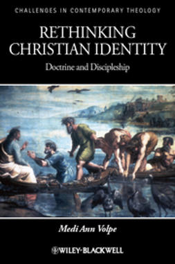 Volpe, Medi Ann - Rethinking Christian Identity: Doctrine and Discipleship, ebook