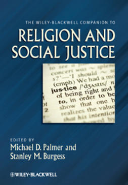 Burgess, Stanley M. - The Wiley-Blackwell Companion to Religion and Social Justice, e-kirja