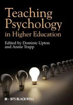 Upton, Dominic - Teaching Psychology in Higher Education, ebook