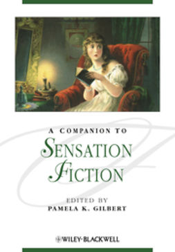 Gilbert, Pamela K. - A Companion to Sensation Fiction, e-kirja