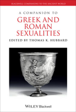 Hubbard, Thomas K. - A Companion to Greek and Roman Sexualities, e-bok