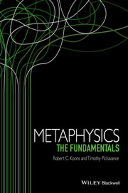 Koons, Robert C. - Metaphysics: The Fundamentals, ebook