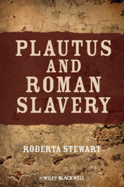 Stewart, Roberta - Plautus and Roman Slavery, ebook