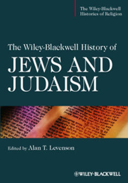 Levenson, Alan T. - The Wiley-Blackwell History of Jews and Judaism, ebook