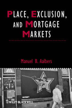 Aalbers, Manuel B. - Place, Exclusion and Mortgage Markets, e-bok