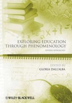 Dall?Alba, Gloria - Exploring Education Through Phenomenology: Diverse Approaches, ebook
