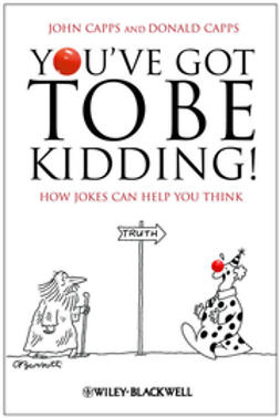 Capps, Donald - You've Got To Be Kidding!: How Jokes Can Help You Think, ebook