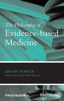 Howick, Jeremy H. - The Philosophy of Evidence-based Medicine, e-kirja