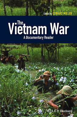 Miller, Edward - The Vietnam War: A Documentary Reader, ebook