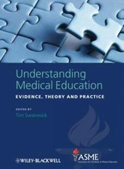 Swanwick, Tim - Understanding Medical Education: Evidence, Theory and Practice, ebook
