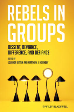 Jetten, Jolanda - Rebels in Groups: Dissent, Deviance, Difference, and Defiance, ebook