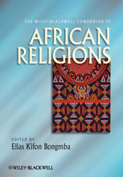 Bongmba, Elias Kifon - The Wiley-Blackwell Companion to African Religions, e-kirja