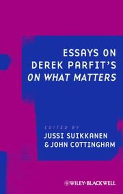 Cottingham, John - Essays on Derek Parfit's On What Matters, e-kirja