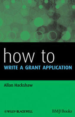 Hackshaw, Allan - How to Write a Grant Application, ebook