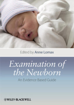 Lomax, Anne - Examination of the Newborn: An Evidence Based Guide, ebook