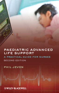 Jevon, Philip - Paediatric Advanced Life Support: A Practical Guide for Nurses, ebook