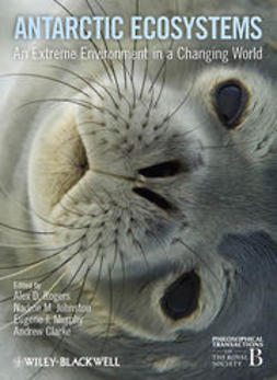 Rogers, Alex D. - Antarctic Ecosystems: An Extreme Environment in a Changing World, ebook