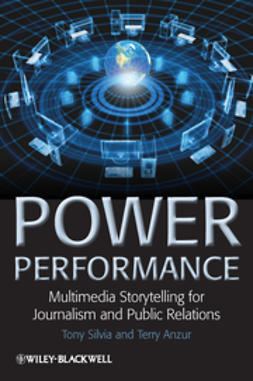Silvia, Tony - Power Performance: Multimedia Storytelling for Journalism and Public Relations, ebook