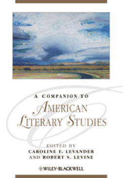 Levander, Caroline F. - A Companion to American Literary Studies, ebook