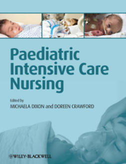 Dixon, Michaela - Paediatric Intensive Care Nursing, e-bok