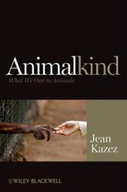 Kazez, Jean - Animalkind: What We Owe to Animals, ebook