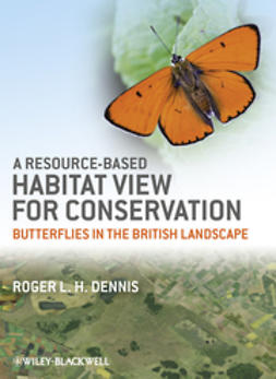 Dennis, Roger L. H. - A Resource-Based Habitat View for Conservation: Butterflies in the British Landscape, ebook