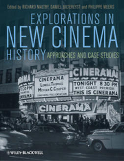 Maltby, Richard - Explorations in New Cinema History: Approaches and Case Studies, e-bok
