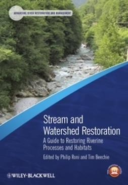 Roni, Philip - Stream and Watershed Restoration: A Guide to Restoring Riverine Processes and Habitats, ebook