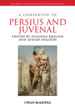 Braund, Susanna - A Companion to Persius and Juvenal, ebook