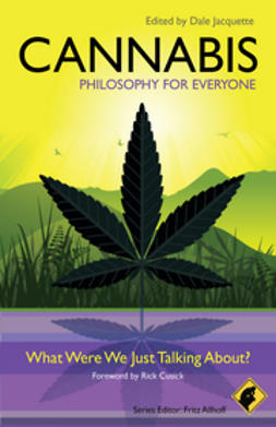 Allhoff, Fritz - Cannabis - Philosophy for Everyone: What Were We Just Talking About?, ebook
