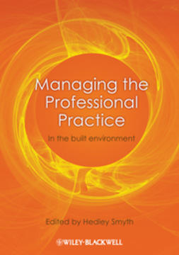 Smyth, Hedley - Managing the Professional Practice: In the Built Environment, e-kirja